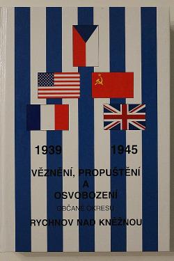 Věznění, propuštění a osvobození občané okresu Rychnov nad Kněžnou 1939-1945 obálka knihy