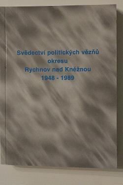 Svědectví politických vězňů okresu Rychnov nad Kněžnou 1948-1989. Díl 1 obálka knihy