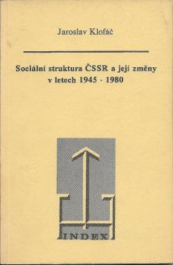 Sociální struktura ČSSR a její změny v letech 1945 - 1980 obálka knihy