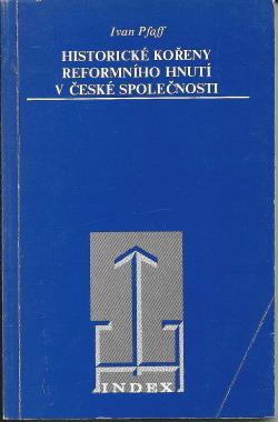 Historické kořeny reformního hnutí v české společnosti obálka knihy