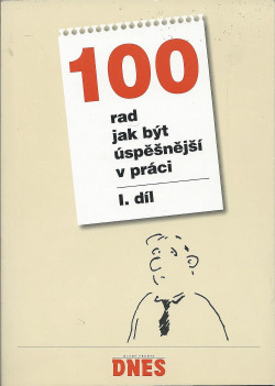 100 rad jak být úspěšnější v práci - I. díl obálka knihy