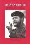 Muž svědomí: Ernesto ´Che´ Guevara obálka knihy