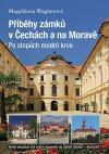 Příběhy zámků v Čechách a na Moravě II - Po stopách modré krve