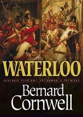 Waterloo - Historie čtyř dnů, tří armád atří bitev