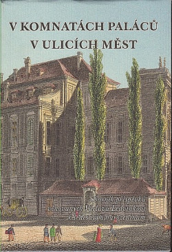 V komnatách paláců - v ulicích měst