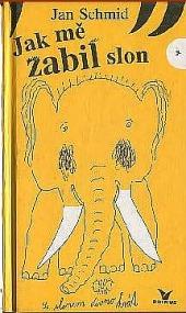 Jak mě zabil slon