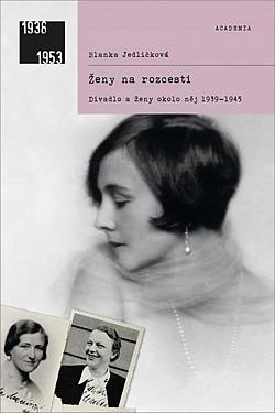 Ženy na rozcestí: divadlo a ženy okolo něj 1939–1945 obálka knihy