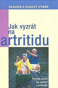 Jak vyzrát na artritidu - Rychlá cesta ke zdraví a pohodě obálka knihy