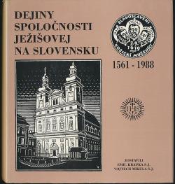 Dejiny Spoločnosti Ježišovej na Slovensku 1561 - 1988 obálka knihy