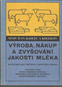 Výroba, nákup a zvyšování jakosti mléka
