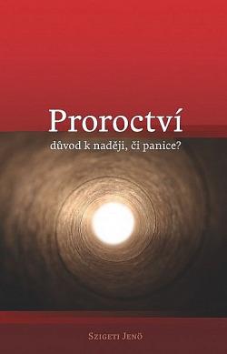 Proroctví - důvod k naději či panice? obálka knihy