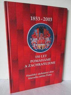 Hasičský záchranný sbor hlavního města Prahy 1853-2003 obálka knihy