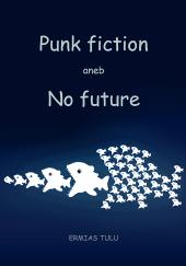 Punk fiction aneb No future obálka knihy