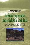 Léčivá tajemství amerických indiánů - Učení svatého muže