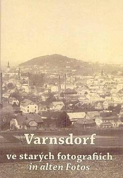 Varnsdorf ve starých fotografiích / Warnsdorf in alten Fotos obálka knihy