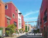 Můj dům, naše ulice