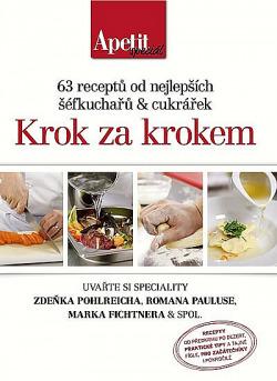 Krok za krokem - 63 receptů od nejlepších šéfkuchařů & cukrářek obálka knihy