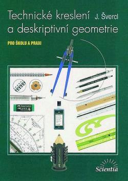 Technické kreslení a deskriptivní geometrie: pro školu a praxi obálka knihy