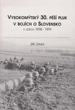 Vysokomýtský 30. pěší pluk v bojích o Slovensko v letech 1918-1919