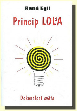 Princip LOLA - Dokonalost světa