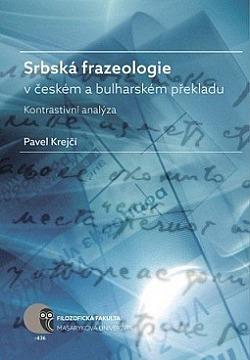 Srbská frazeologie v českém a bulharském překladu - Kontrastivní analýza obálka knihy