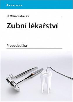 Zubní lékařství - propedeutika obálka knihy
