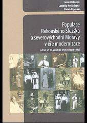 Populace Rakouského Slezska a severovýchodní Moravy v éře modernizace obálka knihy