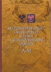 Kulturněhistorická encyklopedie Slezska a severovýchodní Moravy obálka knihy