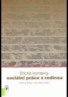Etické kontexty sociální práce s rodinou