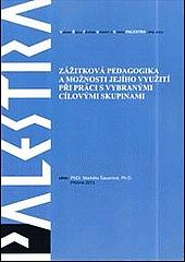Zážitková pedagogika a možnosti jejího využití při práci s vybranými cílovými skupinami obálka knihy