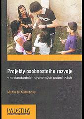 Projekty osobnostního rozvoje v nestandardních výchovných podmínkách obálka knihy