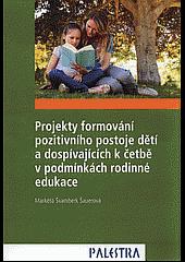 Projekty formování pozitivního postoje dětí a dospívajících k četbě v podmínkách rodinné edukace