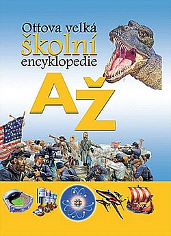 Ottova velká školní encyklopedie od A do Ž obálka knihy
