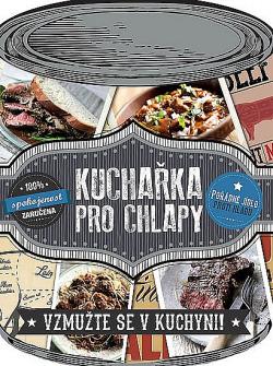 Kuchařka pro chlapy - Vzmužte se v kuchyni obálka knihy