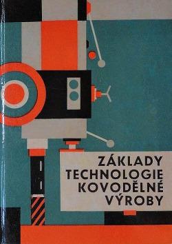 Základy technologie kovodělné výroby obálka knihy