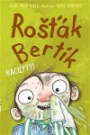 Rošťák Bertík - Bacilyyy!