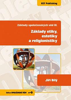 Základy společenských věd III., Základy etiky, estetiky a religionistiky obálka knihy
