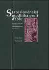Staroslověnská modlitba proti ďáblu : nejstarší doklad exorcismu ve velkomoravském písemnictví