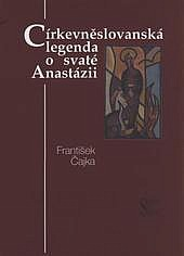 Církevněslovanská legenda o svaté Anastázii obálka knihy