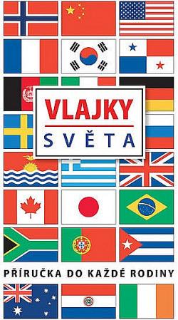 Vlajky světa - Příručka na každé rodiny obálka knihy