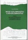 Medzi vzájomnosťou a nevzájomnosťou : sondy do česko-slovenských a slovensko-českých literárnych vzťahov