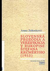 Slovenská prozódia a verzifikácia v rukopise Štefana Krčméryho (1935). obálka knihy