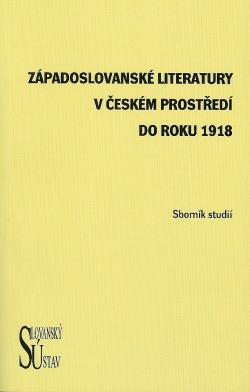 Západoslovanské literatury v českém prostředí do roku 1918. obálka knihy