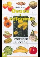Ovoce a zelenina - prevence a léčení obálka knihy