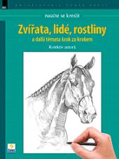 Naučte se kreslit. Zvířata, lidé, rostliny a další témata krok za krokem. obálka knihy