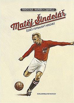 Matěj Šindelář - český fotbalový Mozart obálka knihy