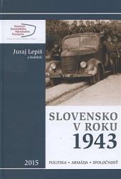 Slovensko v roku 1943: Politika - armáda - spoločnosť obálka knihy