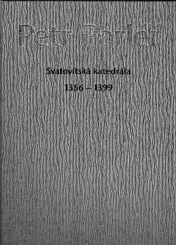 Petr Parléř - Svatovítská katedrála 1356-1399