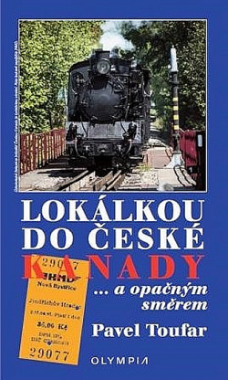 Lokálkou do České Kanady... a opačným směrem