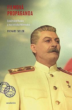 Filmová propaganda - Sovětské Rusko a nacistické Německo obálka knihy
